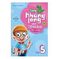 Cùng Khủng Long Học Tiếng Anh Theo Chủ Đề Lớp 5 (Tái Bản)