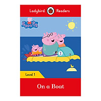 Peppa Pig: On a Boat - Ladybird Readers Level 1 (Paperback)