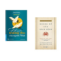 Combo 2 cuốn sách: Bí Quyết Trường Thọ của Người Nhật + Lịch Sử Ung Thư - Hoàng Đế Của Bách Bệnh (bìa  mềm)