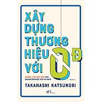 Sách - Xây dựng thương hiệu với 0 đồng (tặng kèm bookmark thiết kế)