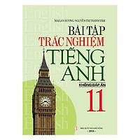 Bài Tập Trắc Nghiệm Tiếng Anh 11 (Không Đáp Án)
