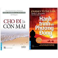Combo : Cho Đi Là Còn Mãi (Tái Bản) + Hành Trình Về Phương Đông (Tái Bản 2019)