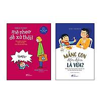 Combo Sách Mè Nheo Dễ Xử Thôi và Mắng Con Đến Đâu Là Vừa