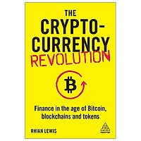 The Cryptocurrency Revolution: Finance In The Age Of Bitcoin, Blockchains And Tokens