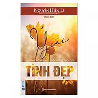 Ý Cao Tình Đẹp - Nguyễn Hiến Lê ( tặng kèm bookmark )