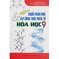 Sách Sao Mai - Chuyên đề chuỗi phản ứng và lập công thức phân tử hóa học 9