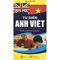 Từ Điển Anh Việt (Dùng Cho Học Sinh - Tái Bản)