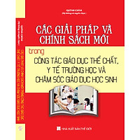 Các Giải Pháp Và Chính Sách Mới Trong Công Tác Giáo Dục Thể Chất, Y Tế Trường Học Và Chăm Sóc Giáo Dục Học Sinh