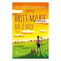 Britt-Marie Đã Ở Đây (Fredrid Backman)