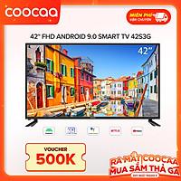 Smart Tivi Full HD Coocaa 42 inch - Android 9.0 - Model 42S3G - Hàng chính hãng