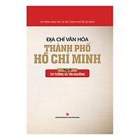 Địa Chí Văn Hóa Thành Phố Hồ Chí Minh Tập 4 - Tư Tưởng Và Tín Ngưỡng