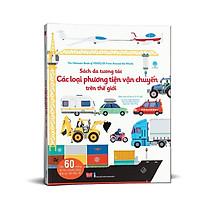 Sách ĐA NGỮ - Các Phương Tiện Vận Chuyển Trên Thế Giới (Sách Thiếu Nhi Kiến Thức - Bách Khoa Lý Thú / Dành Cho Trẻ Từ 2 - 15 Tuổi)