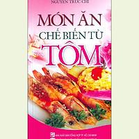 Món Ăn Chế Biến Từ Tôm