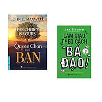 """Combo 2 cuốn sách: Quyền Chọn Là Ở Bạn + Làm giàu theo cách """" Bá Đạo"""""""