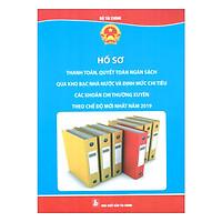 Hồ Sơ Thanh Toán, Quyết Toán Ngân Sách Qua Kho Bạc Nhà Nước Và Định Mức Chi Tiêu Các Khoản Chi Thường Xuyên Theo Chế Độ Mới Nhất Năm 2019