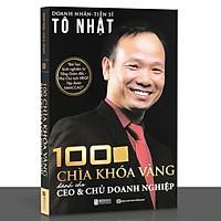 Sách - 100 Chìa Khóa Vàng Dành Cho CEO Và Chủ Doanh Nghiệp