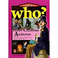 Chuyện Kể Về Danh Nhân Thế Giới: Who? Hans Christian Andersen (Tái Bản)