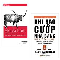 Combo Sách Kinh Tế Bán Chạy: Blockchain – Khởi Nguồn Cho Một Nền Kinh Tế Mới + Khi Nào Cướp Nhà Băng (Top Sách Kinh Tế Học Độc Đáo Và Hài Hước / Tặng Kèm Bookmark Happy Life)