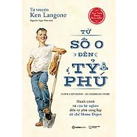SÁCH: Tự truyện Ken Langone: Từ số 0 đến tỷ phú (I Love Capitalism!: An American Story) - Tác giả: Ken Langone