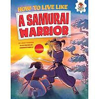 How To Live Like: A Samurai Warrior