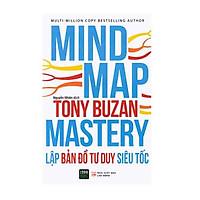 Cuốn Sách Giúp Bạn Có Được Kỹ Năng Tư Duy Siêu Tốc : Mind Map Mastery - Lập Bản Đồ Tư Duy Siêu  Tốc