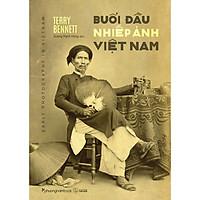 Buổi Đầu Nhiếp Ảnh Việt Nam (Sách Ảnh - Màu)(Bìa Mềm)
