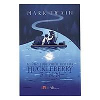 Những Cuộc Phiêu Lưu Của Huckleberry Finn ( Tái Bản 2018 )