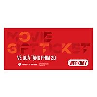 Lotte Cinema E-voucher Vé Xem Phim 2D - Áp Dụng Từ Thứ 2 Đến Thứ 5 (Không Bao Gồm Lễ Tết)