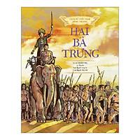 Lịch Sử Việt Nam Bằng Tranh: Hai Bà Trưng (Bản Màu)