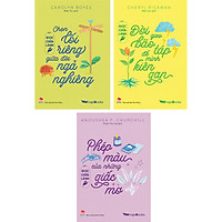 Combo 3 Cuốn Đọc Chữa Lành: Đời Gieo Bão Táp Để Mình Kiên Gan + Chọn Lối Riêng Giữa Đời Ngả Nghiêng + Phép Màu Của Những Giấc Mơ