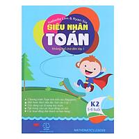Sách Siêu nhân toán k2 - Toán Singapore  (5-6 tuổi)