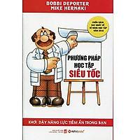 Cuốn Sách Giúp Bạn Đọc Khơi Dậy Năng Lực Tiềm Ẩn Bên Trong Mỗi Người: Phương Pháp Học Tập Siêu Tốc