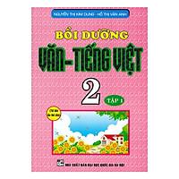 Bồi Dưỡng Văn - Tiếng Việt 2 Tập 1