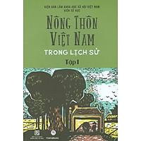 Nông Thôn Việt Nam Trong Lịch Sử - Tập 1