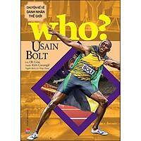 Who? Chuyện Kể Về Danh Nhân Thế Giới: Usain Bolt