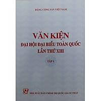 Văn Kiện Đại Hội Đại Biểu Toàn Quốc Lần Thứ XIII (gồm 2 tập)