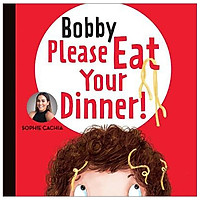 Sophie Cachia - Bobby Please Eat Your Dinner!
