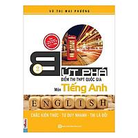 Bứt Phá Điểm Thi THPT Quốc Gia Môn Tiếng Anh 2 tặng Kèm Lộ Trình Ôn Thi