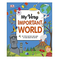 My Very Important World: For Little Learners who want to Know about the World - My Very Important Encyclopedias (Hardback)