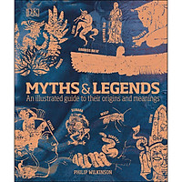 DK Myths and Legends : An Illustrated Guide to Their Origins and Meanings