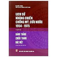 Lịch Sử Kháng Chiến Chống Mỹ, Cứu Nước 1954-1975 - Tập 3: Đánh Thắng Chiến Tranh Đặc Biệt (Bìa Cứng)