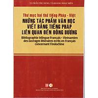 Những tác phẩm văn học viết bằng tiếng Pháp lên quan đến Đông Dương (Thư mục Pháp - Việt)