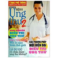 Y Học Phổ Thông Dành Cho Mọi Người - Chuyên Đề: Bệnh Ung Thư 2