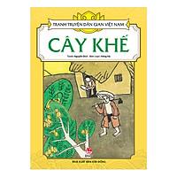 Tranh Truyện Dân Gian Việt Nam: Cây Khế (Tái bản 2018)