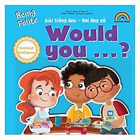 Giỏi Tiếng Anh - Vui Ứng Xử - Would You (Tặng kèm Kho Audio Books)