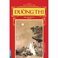Đường Thi - In Theo Bản Của Tân Việt 1950 (Dịch Ra Thơ Việt Văn - 336 Bài)