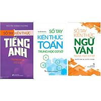 Combo Sổ Tay Kiến Thức Trung Học Cơ Sở Môn Toán+Văn+Tiếng Anh