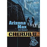 Tiểu thuyết thiếu niên tiếng Pháp: Cherub Tome 3, Arizona Max Từ 13 tuổi