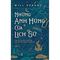 Sách - Những anh hùng của lịch sử (tặng kèm bookmark thiết kế)