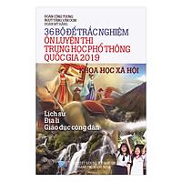 36 Bộ Đề Trắc Nghiệm Ôn Thi Trung Học Phổ Thông Quốc Gia 2019 - Khoa Học Xã Hội